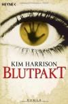 Blutpakt  - Kim Harrison