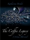 The Coffee Legacy (A Wiener Blut Novel) - Katharina Bordet, Mick Bordet