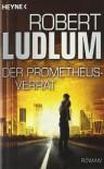 Der Prometheus-Verrat: Roman - Robert Ludlum