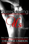 Surrendering to Us  - Chelsea M. Cameron