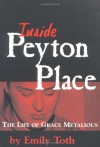 Inside Peyton Place: The Life of Grace Metalious (Banner Book) - Emily Toth