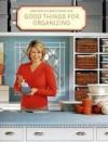 Good Things for Organizing - Martha Stewart