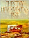 The Story of Minnesota's Past - Rhoda R. Gilman,  Laura Gilman