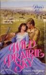 Wild Prairie Sky - Cheri Michaels