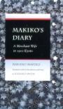 Makiko's Diary: A Merchant Wife in 1910 Kyoto - Makiko Nakano