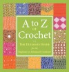 A to Z of Crochet - Country Bumpkin Publications, Martingale & Company