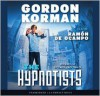 The Hypnotists - Gordon Korman