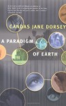 A Paradigm of Earth - Candas Jane Dorsey