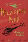 Helicopter Man - Elizabeth Fensham