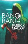 Bang Bang - Patrick  Malloy