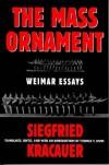 Das Ornament Der Masse: Essays: Weimar Essays - Siegfried Kracauer