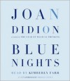 Blue Nights - Joan Didion,  Read by Kimberly Farr