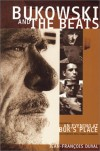 "Bukowski and the Beats: A Commentary on the Beat Generation. Followed by ""An Evening at Buk's Place"" - Jean-François Duval, Charles Bukowski"