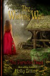The Wishing Well  - Holly Zitting