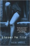 Closer To Fine - Meri Weiss