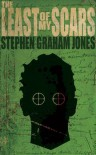 The Least of My Scars - Stephen Graham Jones