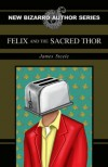 Felix and the Sacred Thor - James  Steele