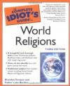 The Complete Idiot's Guide to World Religions - Brandon Yusuf Toropov, Luke Buckles
