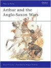 Arthur and the Anglo-Saxon Wars - David Nicolle