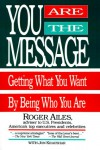 You Are the Message - Roger Ailes, Jon Kraushar