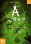 Les Limites Obscures De La Magie/A Comme Association 2 (French Edition) - Pierre Bottero