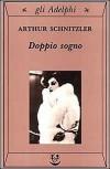 Doppio sogno - Arthur Schnitzler, Giuseppe Farese