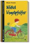 Nickel Vogelpfeifer (SZ Junge Bibliothek Jugendliteraturpreis, #9) - Mirjam Pressler