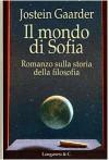 Il mondo di Sofia: romanzo sulla storia della filosofia - Jostein Gaarder, Margherita Podestà Heir