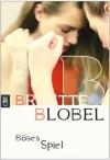 Böses Spiel - Brigitte Blobel