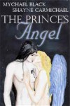 The Prince's Angel  - Mychael Black, Shayne Carmichael