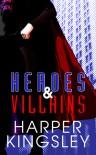 Heroes & Villains - Harper Kingsley