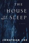 The House of Sleep - Jonathan Coe
