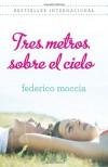 Tres metros sobre el cielo (Vintage Espanol) (Spanish Edition) - Federico Moccia