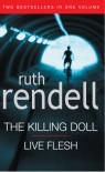 Killing Doll/ Live Flesh - Ruth Rendell