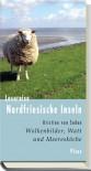 Lesereise Nordfriesische Inseln: Wolkenbilder, Watt und Meeresköche - Kristine von Soden