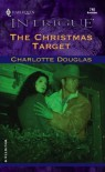 The Christmas Target (Harlequin Intrigue) - Charlotte Douglas
