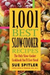 1,001 Best Slow-Cooker Recipes: The Only Slow-Cooker Cookbook You'll Ever Need - 'Sue Spitler',  'R.D. Linda R. Yoakam'