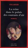 La reine dans le palais des courants d'air (Millenium 3) - Stieg Larsson