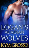 Logan's Acadian Wolves - Kym Grosso