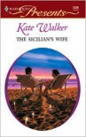 The Sicilian's Wife - Kate Walker