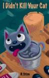 I Didn't Kill Your Cat (Frankie Jackson, #2) - R. Stim