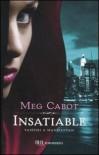 INSATIABLE - Cabot Meg