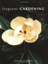 Fragrant Gardening - Steve Bradley, Val Bradley