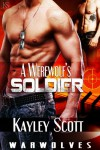 A Werewolf's Soldier - Kayley Scott