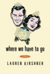 Where We Have to Go - Lauren Kirshner