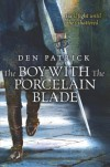 The Boy with the Porcelain Blade - Den Patrick
