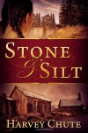 Stone and Silt - Harvey Chute