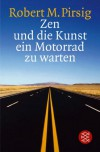 Zen und die Kunst ein Motorrad zu warten - Robert M. Pirsig, Rudolf Hermstein