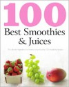 100 Best Smoothies & Juices (Love Food) - Parragon Books, Love Food Editors