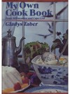 My Own Cook Book: From Stillmeadow and Cape Cod - Gladys Bagg Taber